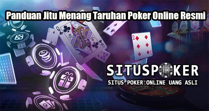 Panduan Jitu Menang Taruhan Poker Online Resmi