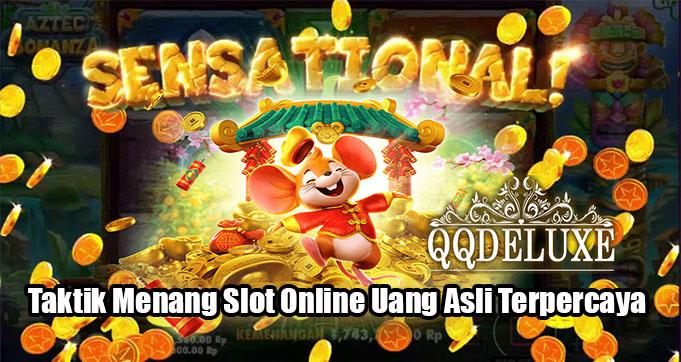 Taktik Menang Slot Online Uang Asli Terpercaya